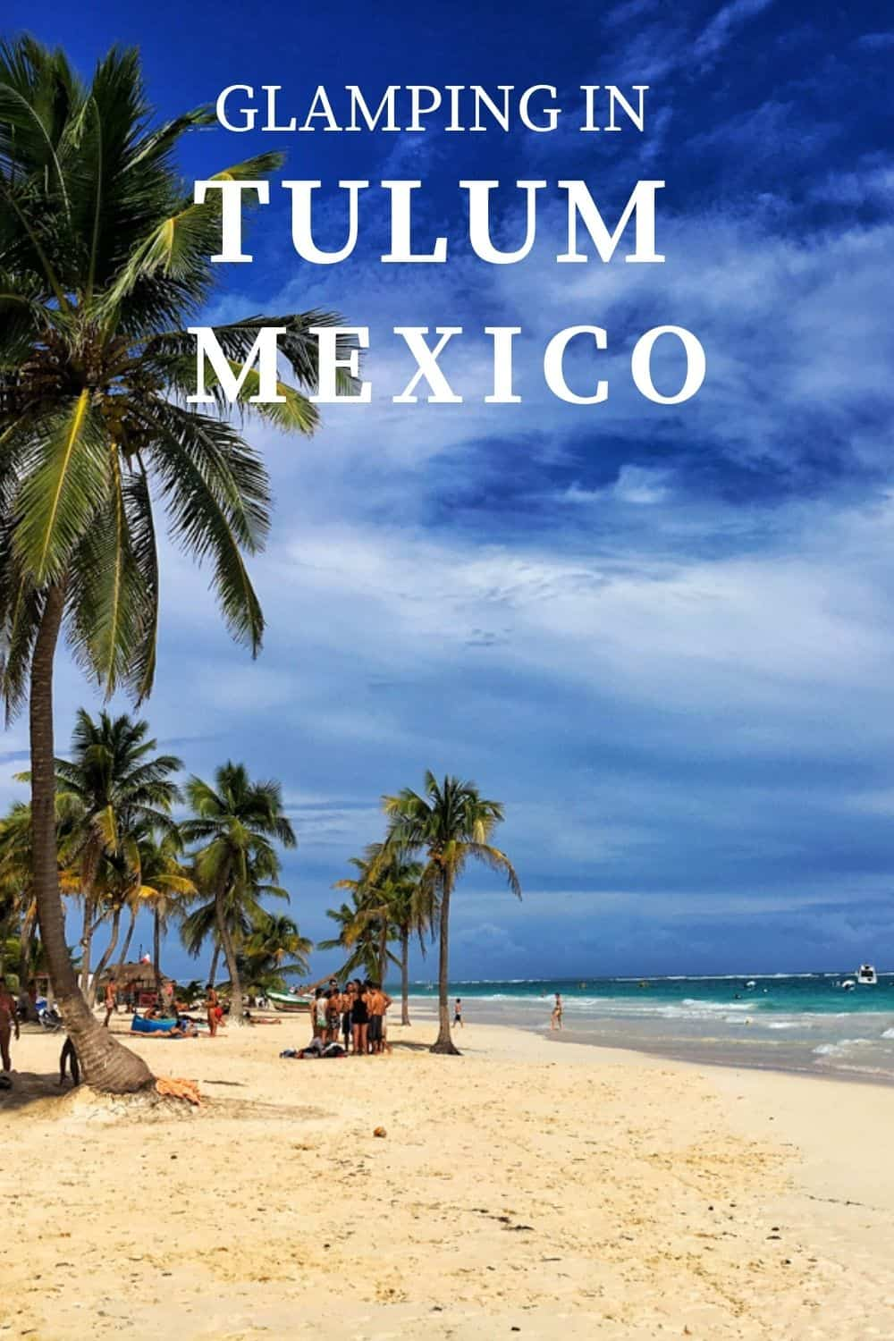 Glamping in Tulum Mexico